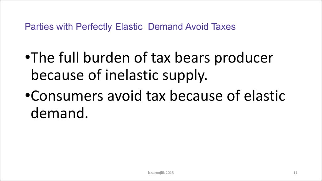 Parties with Perfectly Elastic Demand Avoid Taxes