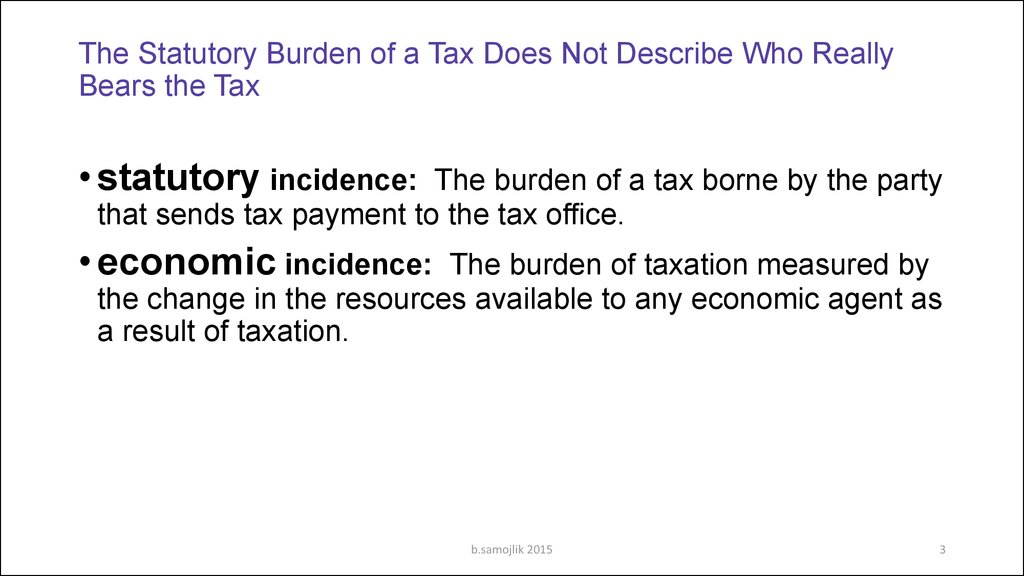 The Statutory Burden of a Tax Does Not Describe Who Really Bears the Tax