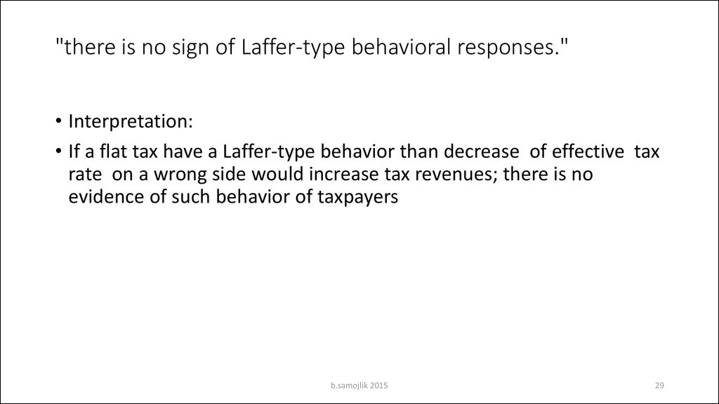 """there is no sign of Laffer-type behavioral responses."""