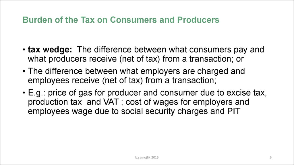 Burden of the Tax on Consumers and Producers