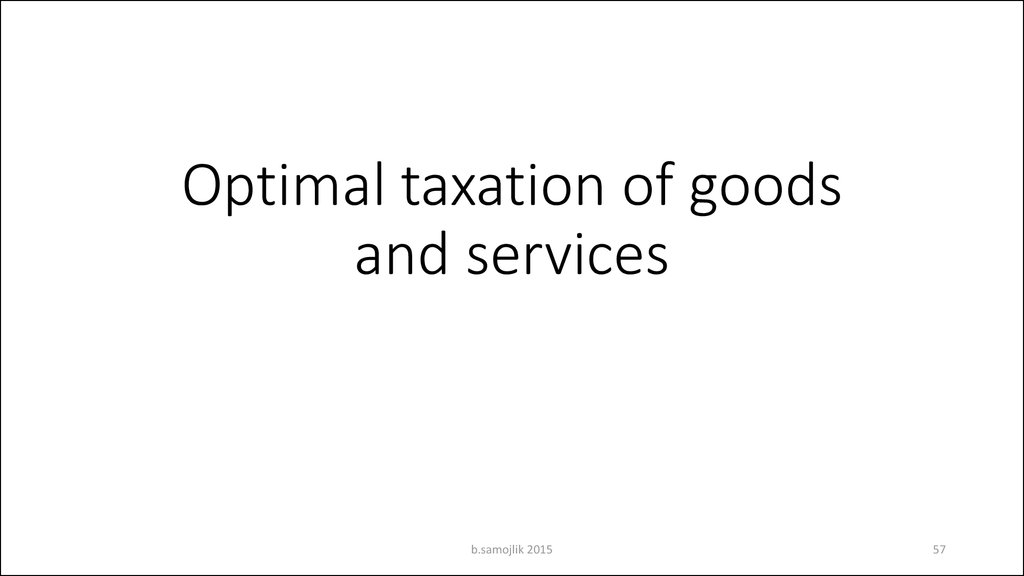 Optimal taxation of goods and services