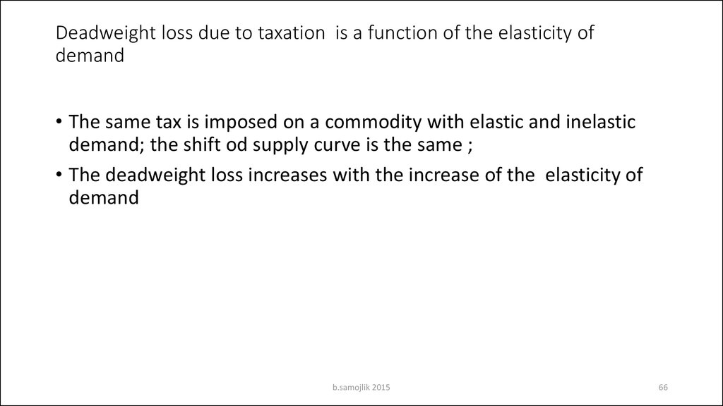 Deadweight loss due to taxation is a function of the elasticity of demand