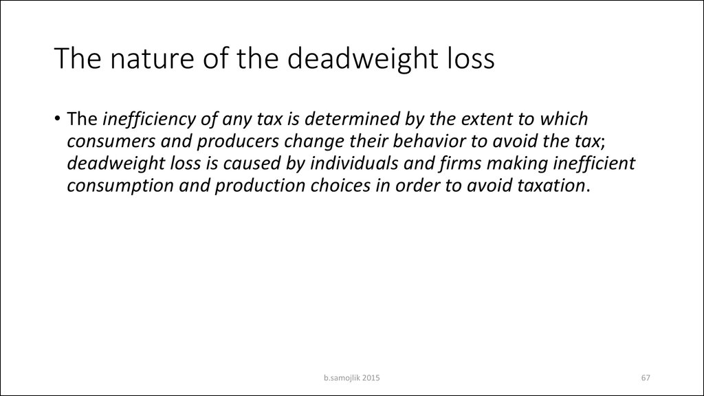 The nature of the deadweight loss