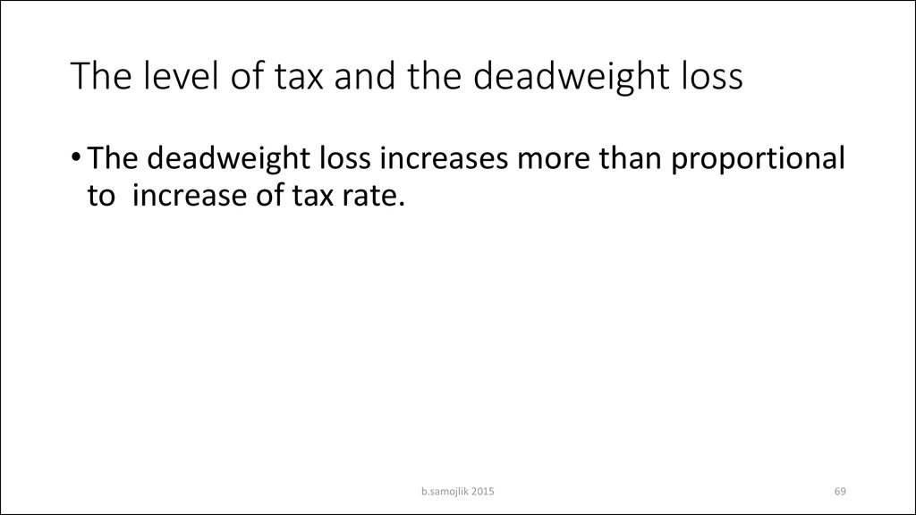 The level of tax and the deadweight loss