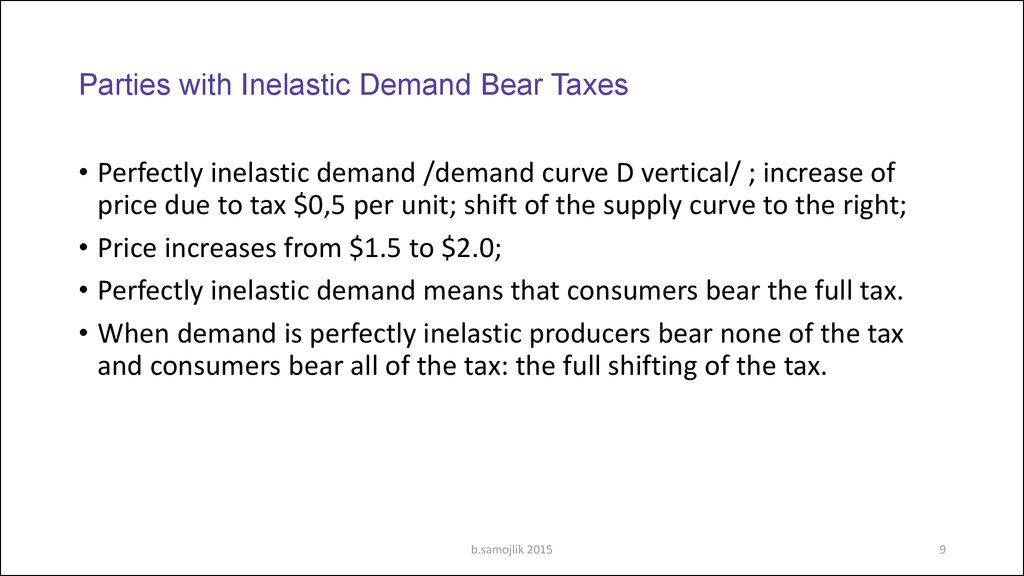 Parties with Inelastic Demand Bear Taxes