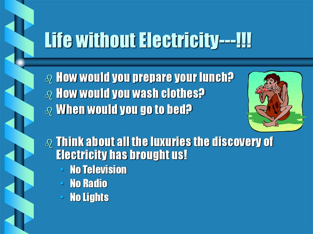 Life without Electricity---!!!