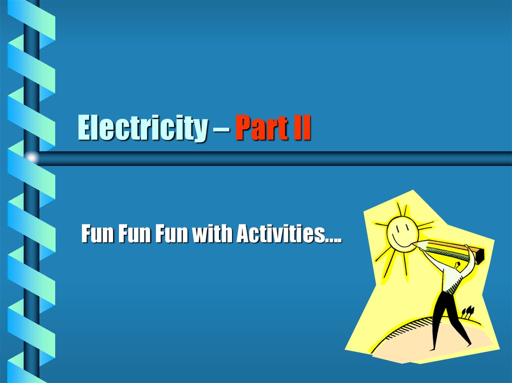 Electricity – Part II