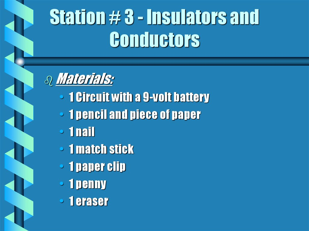 Station # 3 - Insulators and Conductors