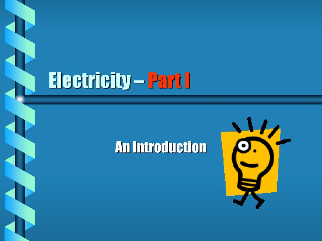 Electricity – Part I