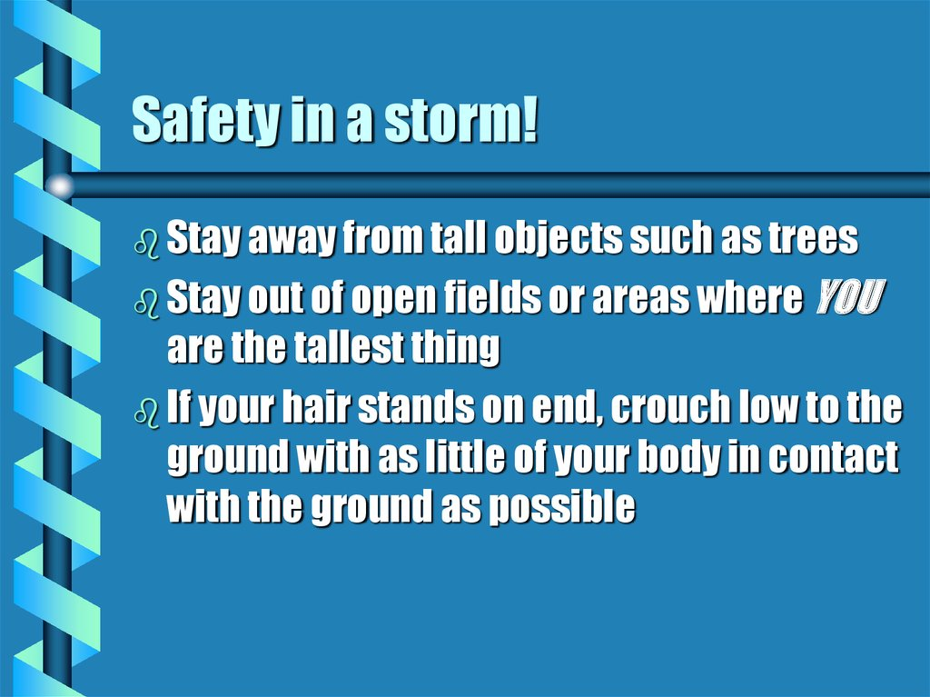 Safety in a storm!