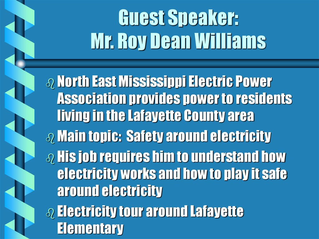 Guest Speaker: Mr. Roy Dean Williams