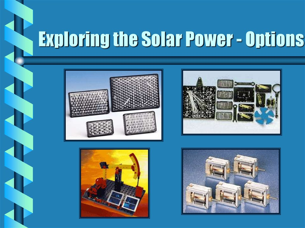 Exploring the Solar Power - Options