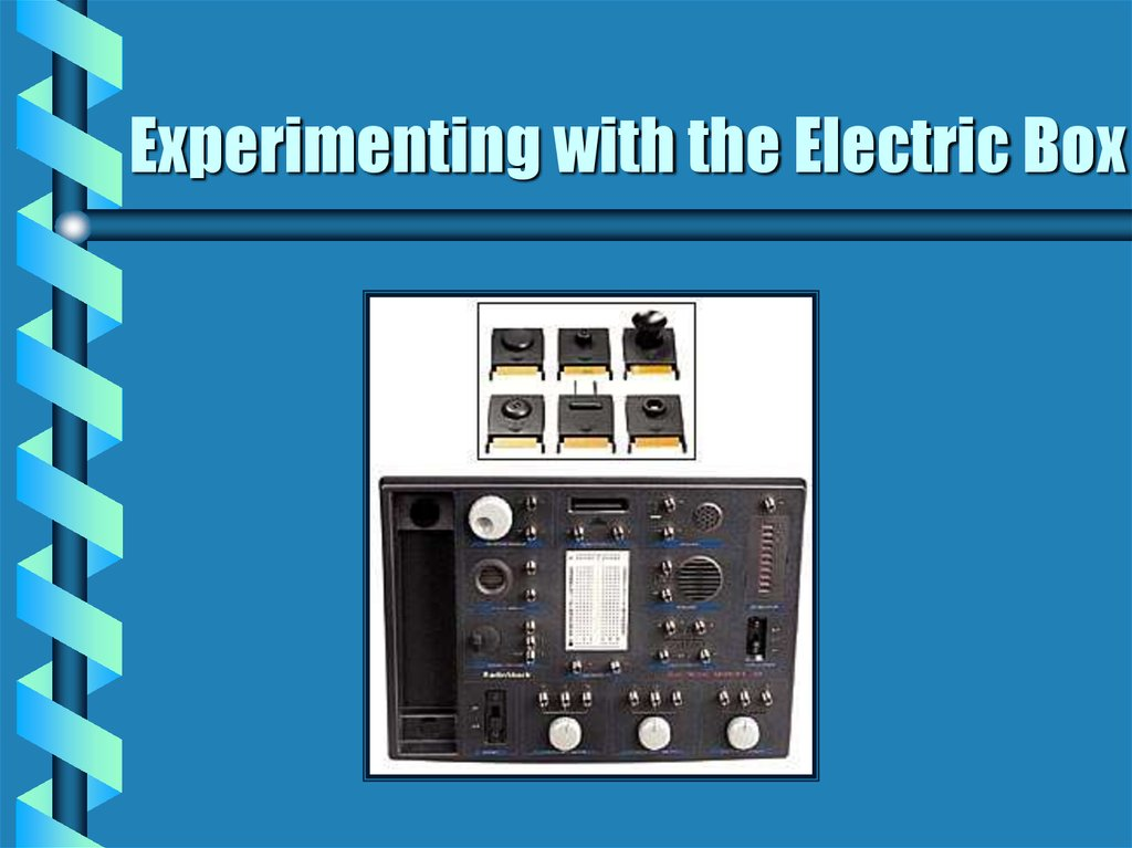 Experimenting with the Electric Box