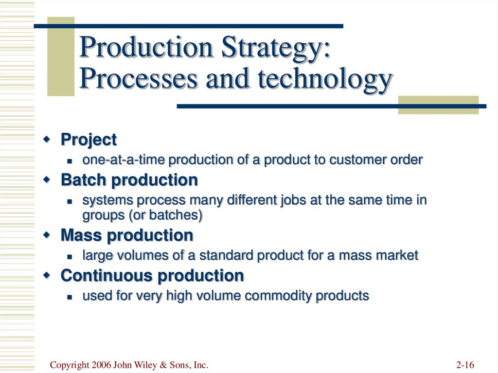 Production Strategy: Processes and technology