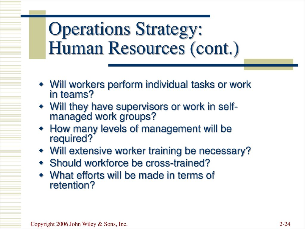 Operations Strategy: Human Resources (cont.)