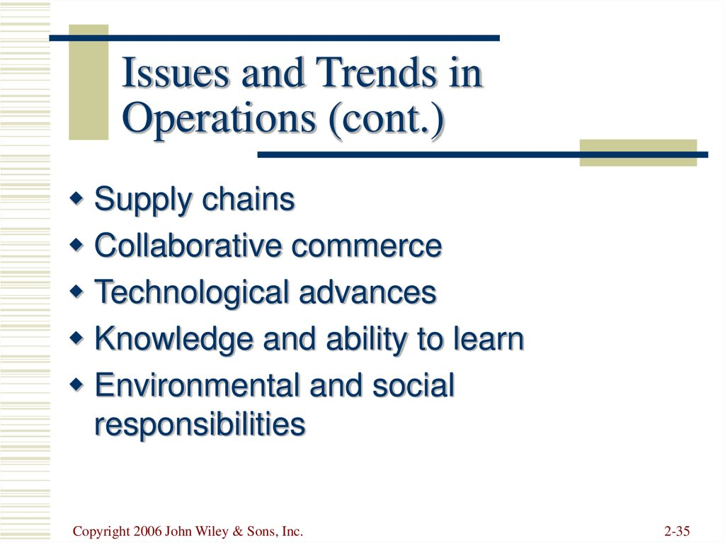Issues and Trends in Operations (cont.)