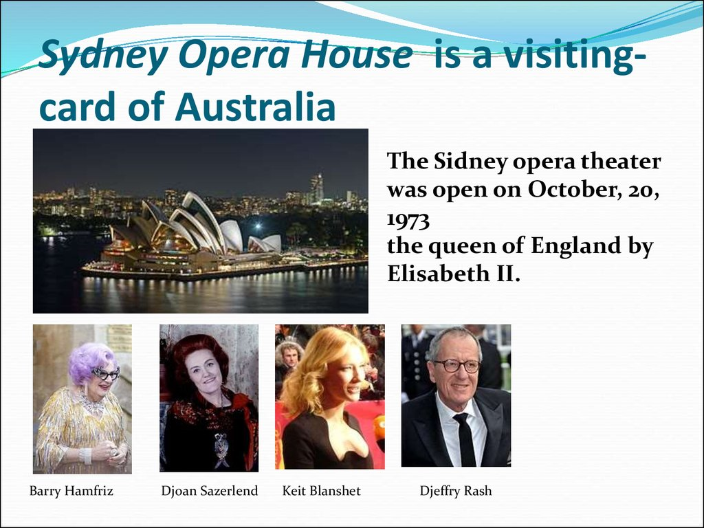 Sydney Opera House  is a visiting-card of Australia