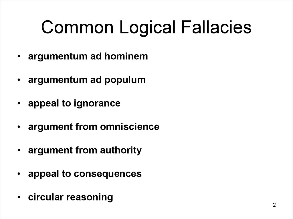 the disruption of logical fallacies You can't know for sure how you will face a headless zombie, an alien face-hugger, an approaching sea monster, or a chainsaw-wielding psycho fortunately, you're unlikely to be put to the test.