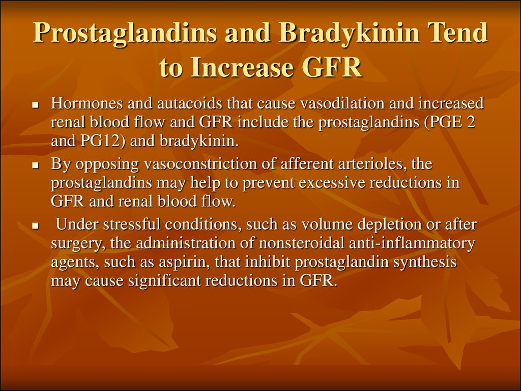 Prostaglandins and Bradykinin Tend to Increase GFR