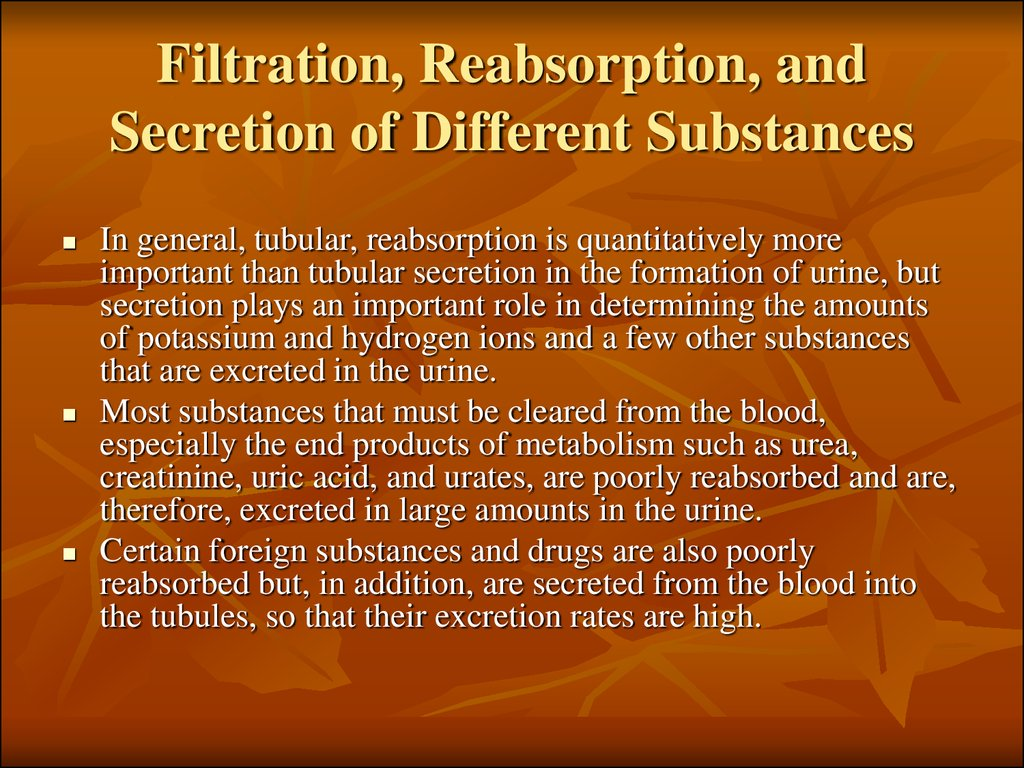 Filtration, Reabsorption, and Secretion of Different Substances