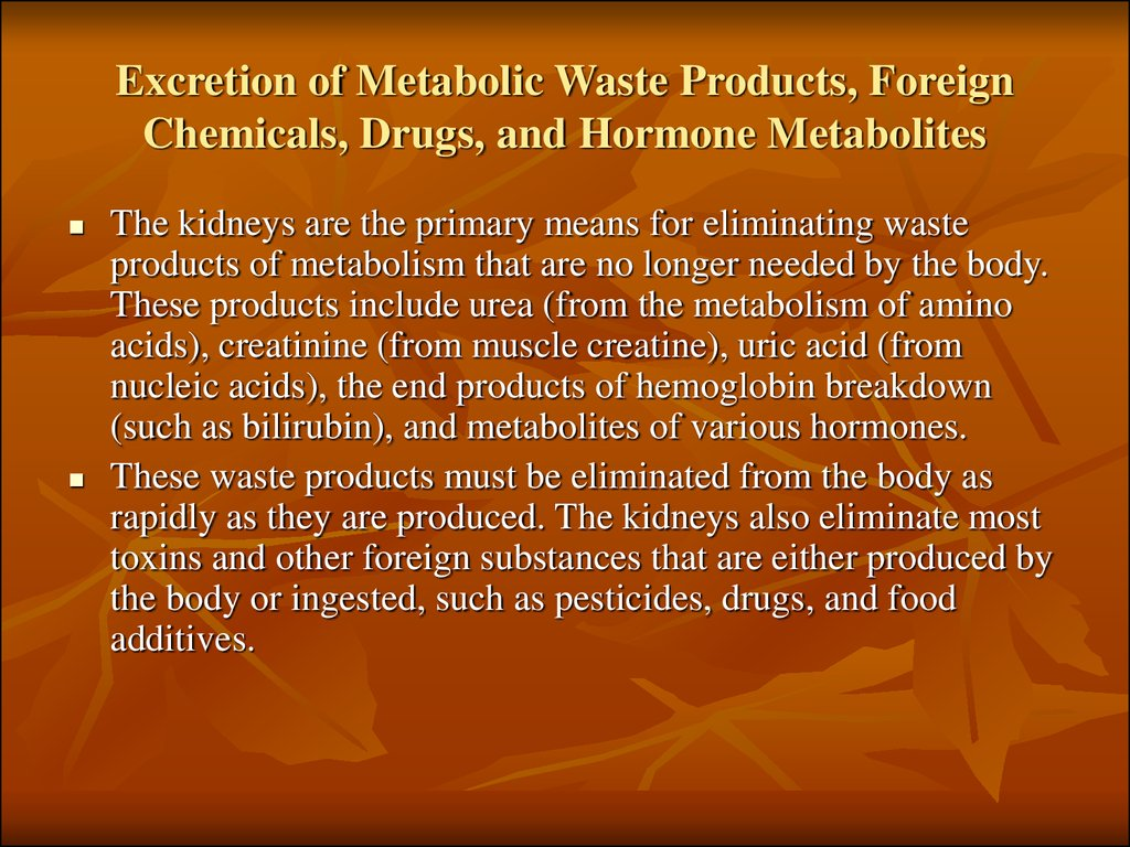 Excretion of Metabolic Waste Products, Foreign Chemicals, Drugs, and Hormone Metabolites