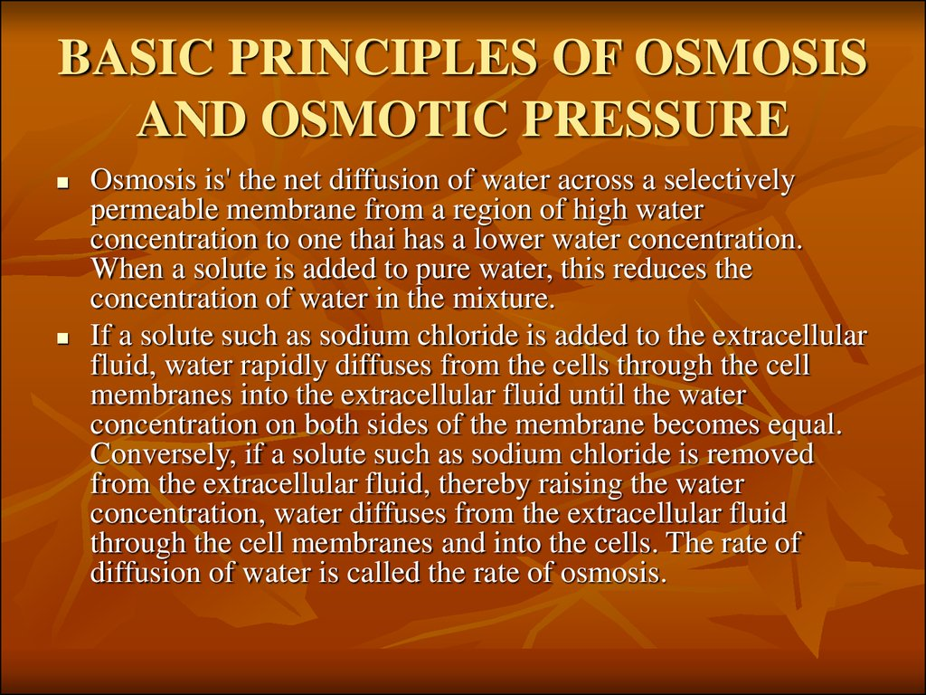 BASIC PRINCIPLES OF OSMOSIS AND OSMOTIC PRESSURE