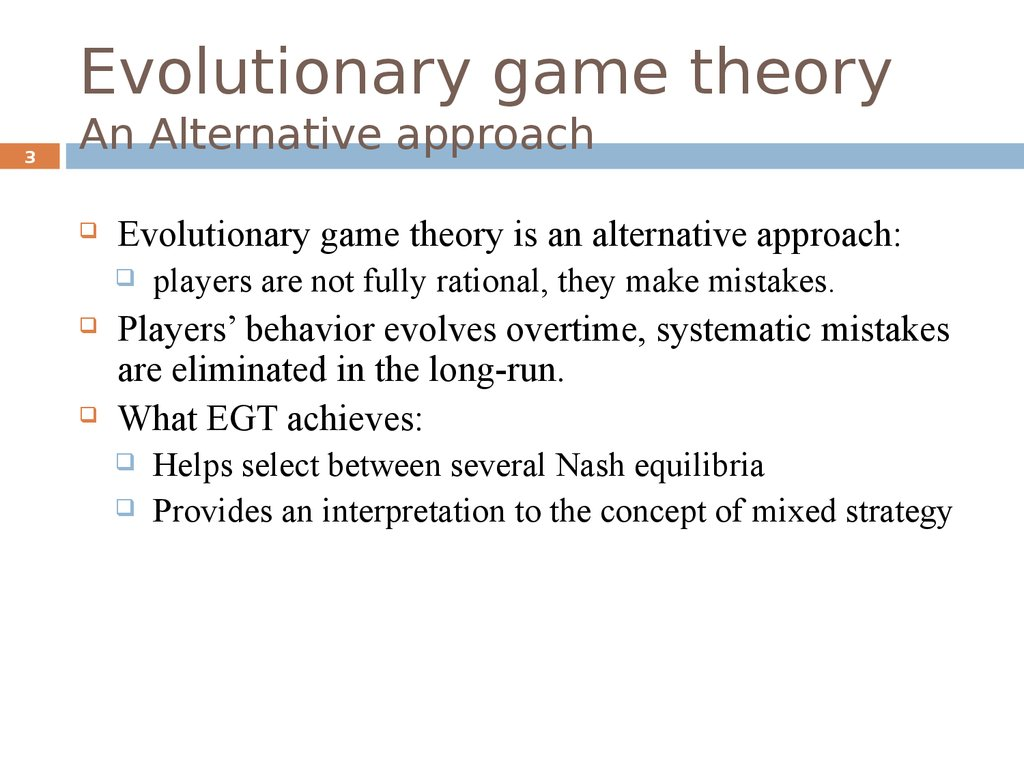 Evolutionary game theory An Alternative approach