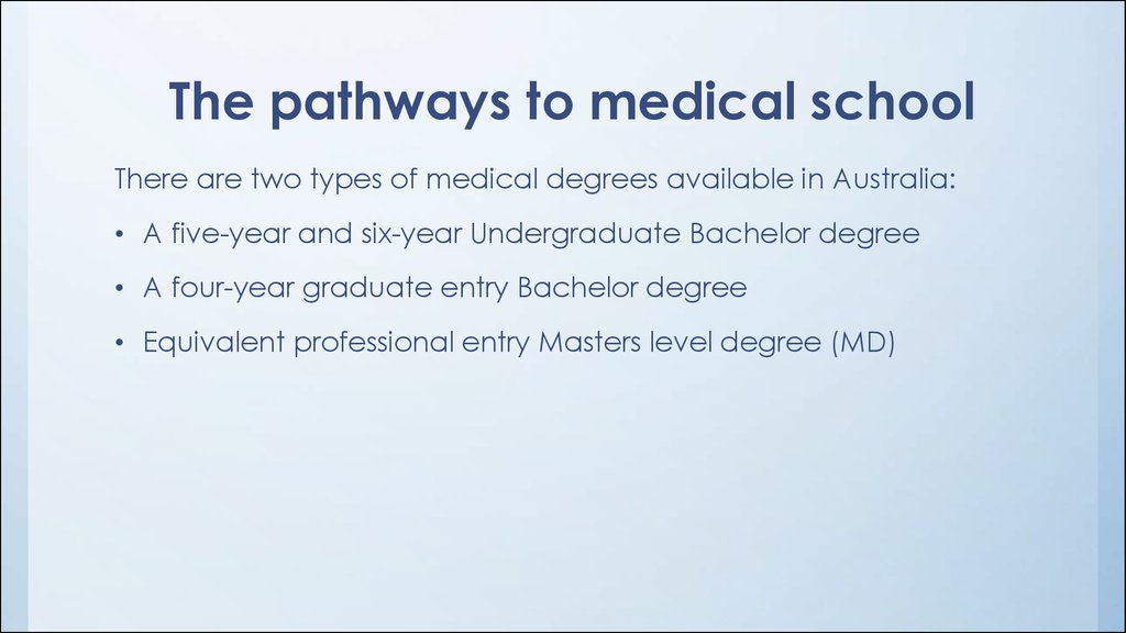 The pathways to medical school
