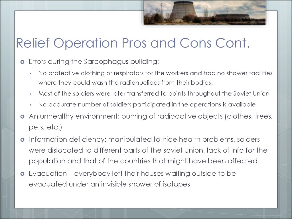 Relief Operation Pros and Cons Cont.