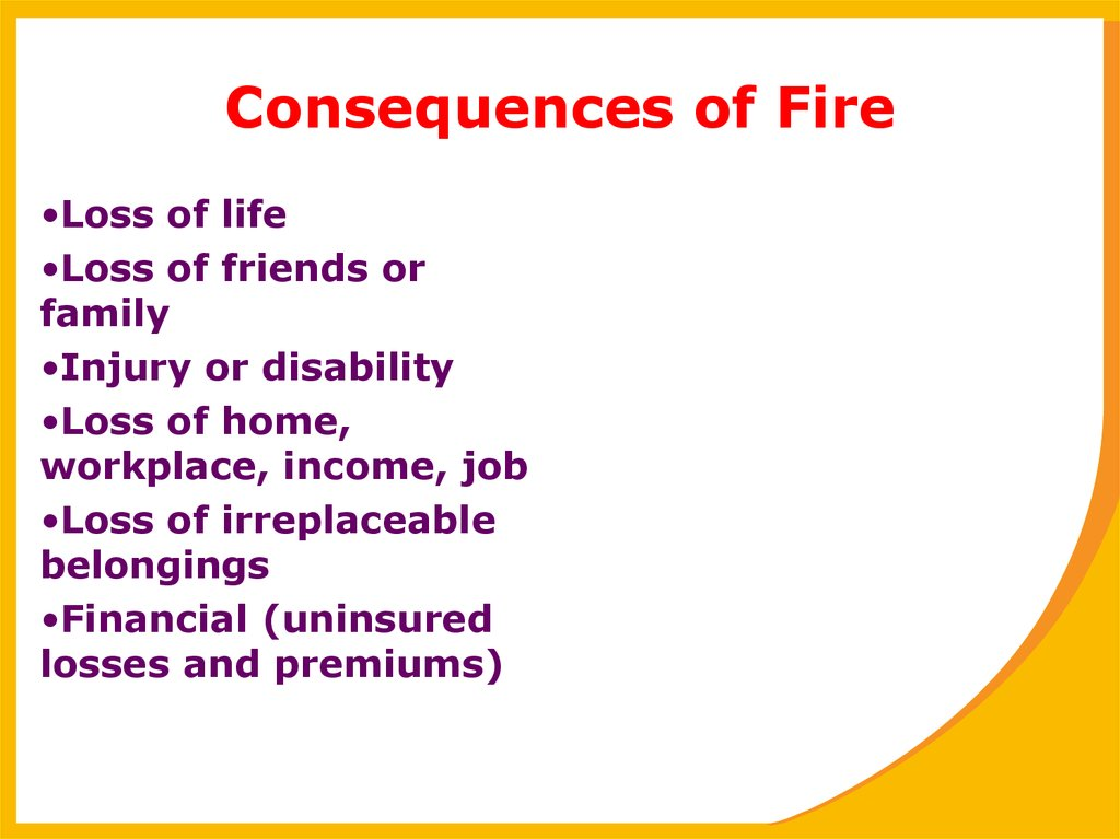 Consequences of Fire