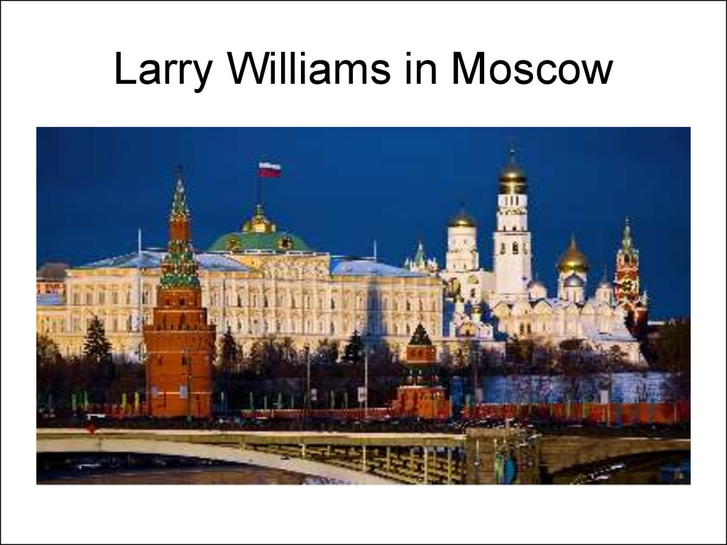 Larry Williams in Moscow