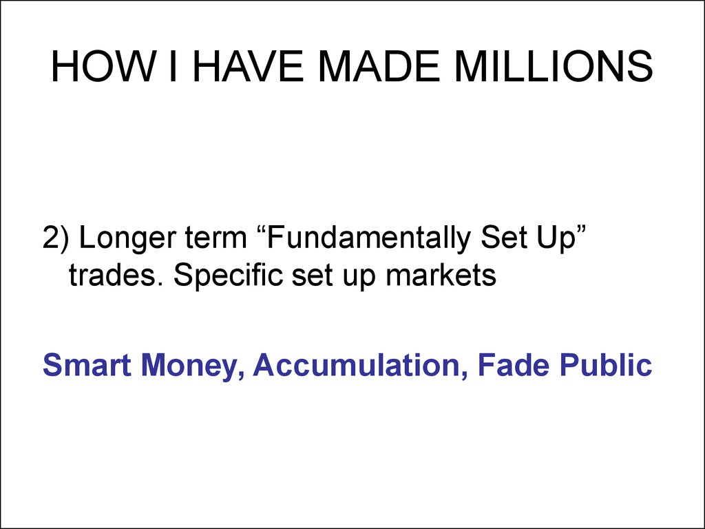 HOW I HAVE MADE MILLIONS