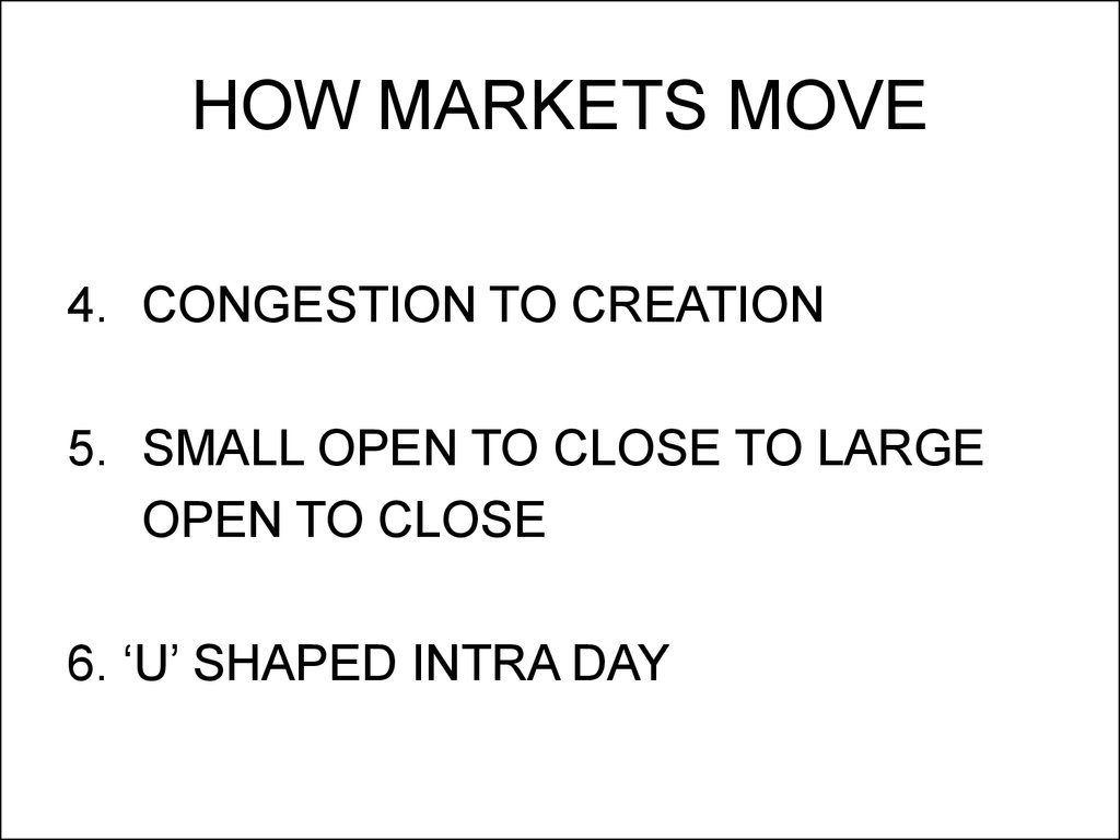 HOW MARKETS MOVE