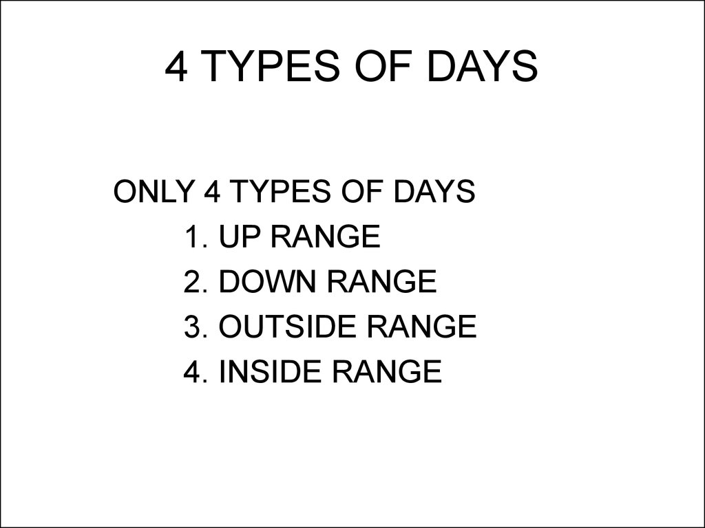 4 TYPES OF DAYS