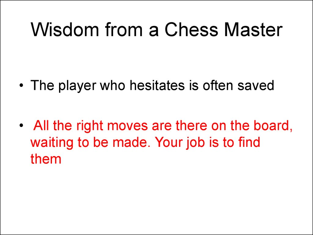 Wisdom from a Chess Master