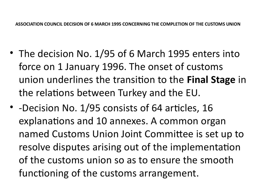 ASSOCIATION COUNCIL DECISION OF 6 MARCH 1995 CONCERNING THE COMPLETION OF THE CUSTOMS UNION