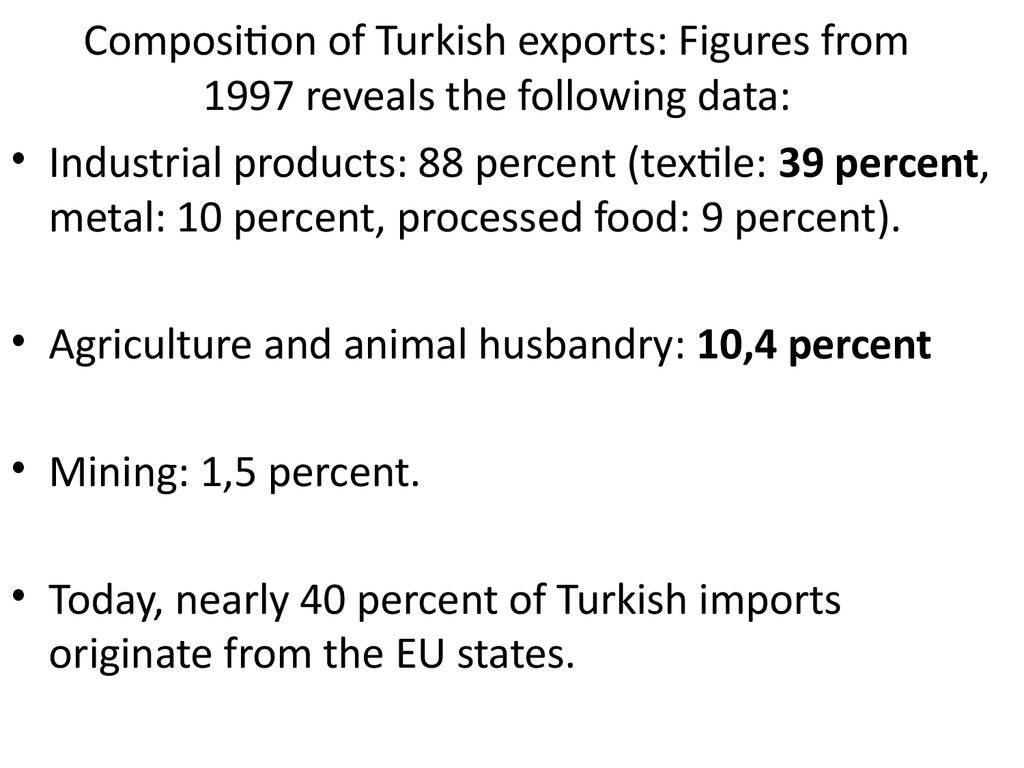 Composition of Turkish exports: Figures from 1997 reveals the following data: