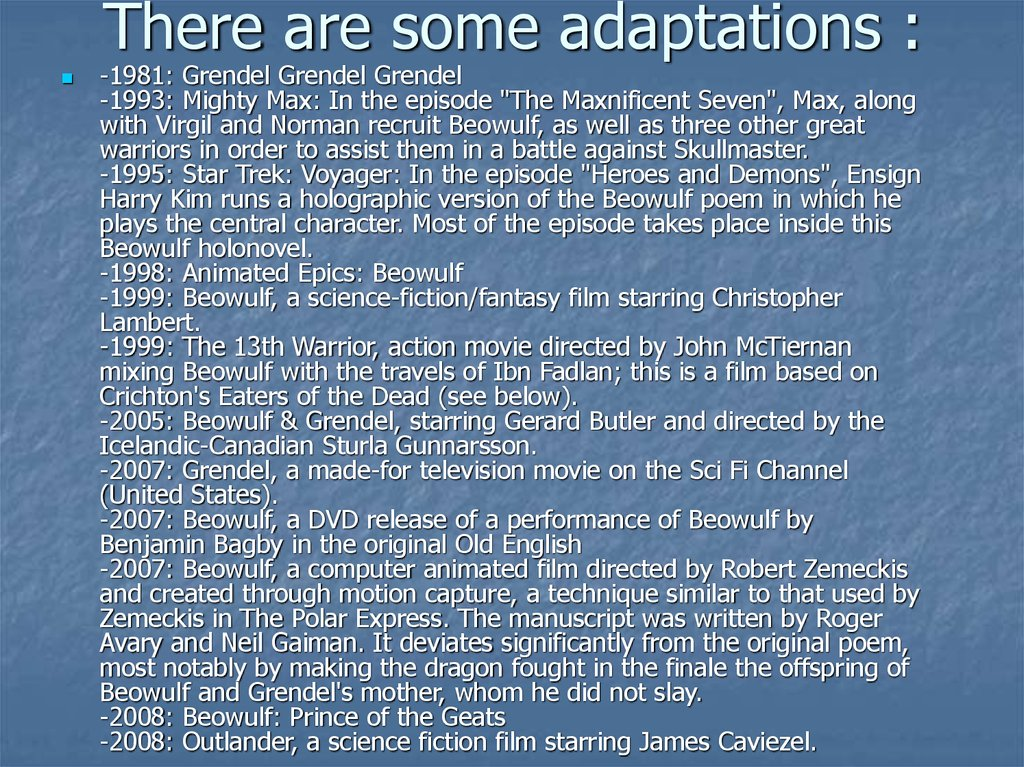 There are some adaptations :