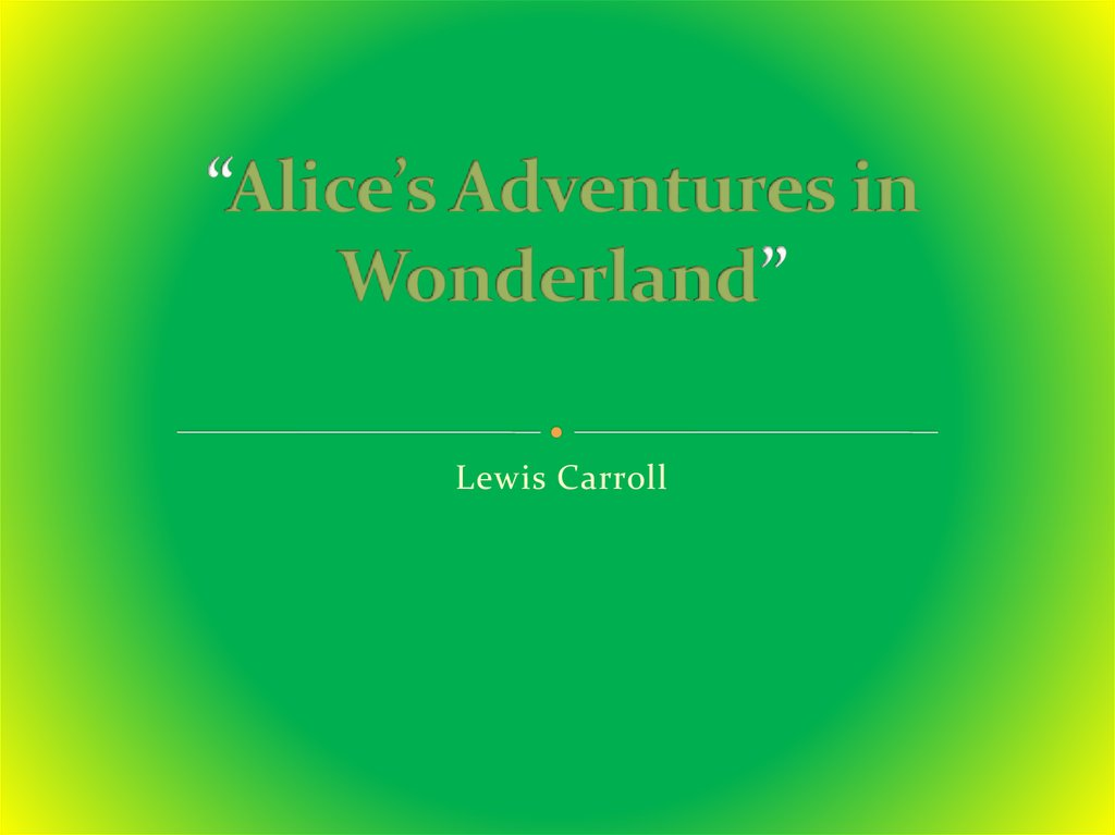 """Alice's Adventures in Wonderland"""
