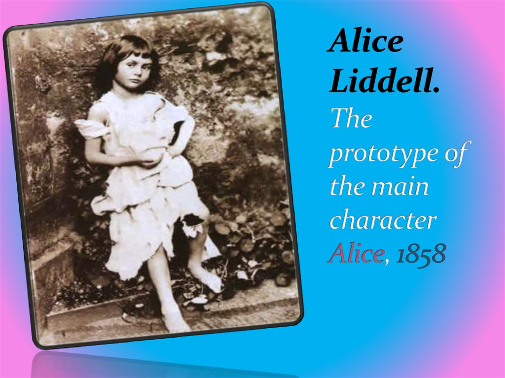 Alice Liddell. The prototype of the main character Alice, 1858