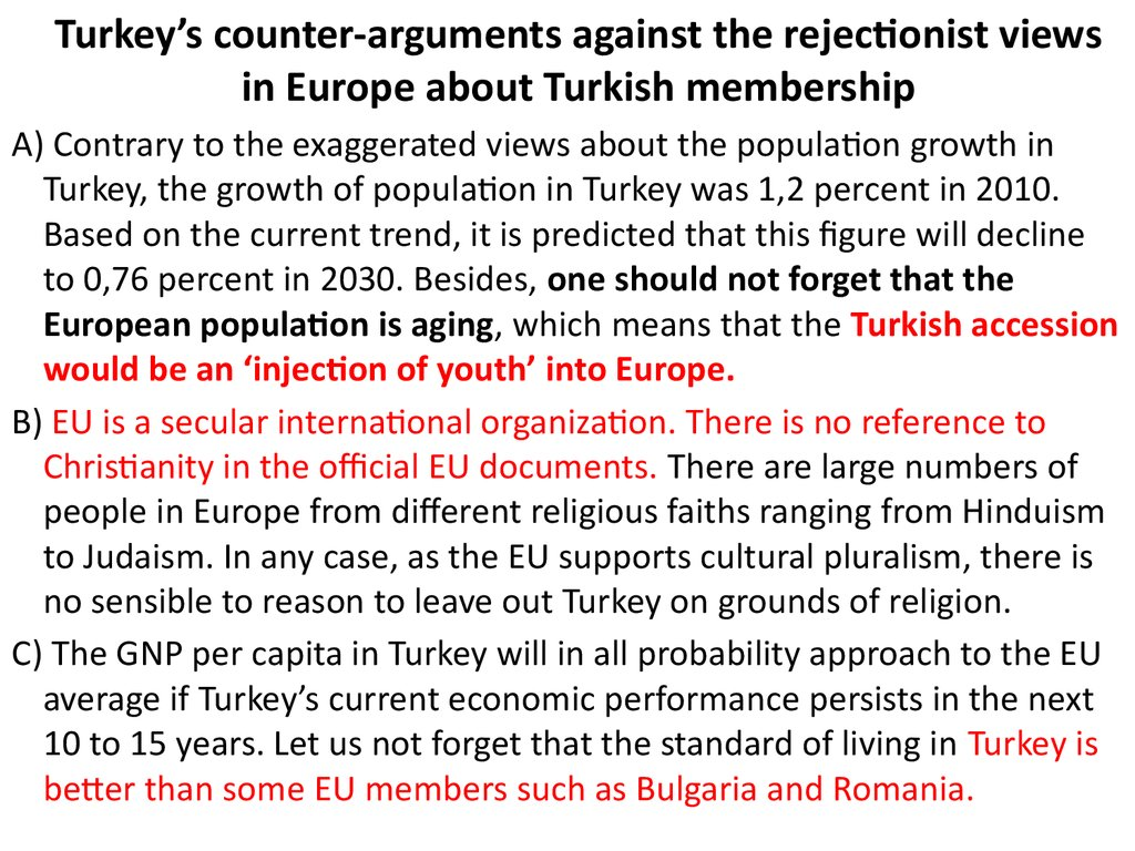 Turkey's counter-arguments against the rejectionist views in Europe about Turkish membership
