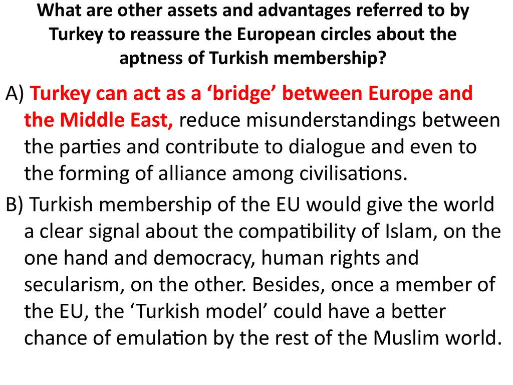 What are other assets and advantages referred to by Turkey to reassure the European circles about the aptness of Turkish membership?