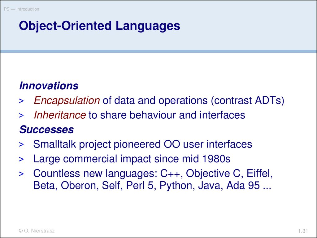 a look at the object oriented language sather There are hundreds of programming languages in use today how do you know which one to learn first how do you know who are the best for your it field of choice.