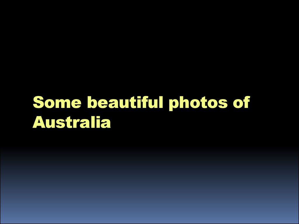 Some beautiful photos of Australia