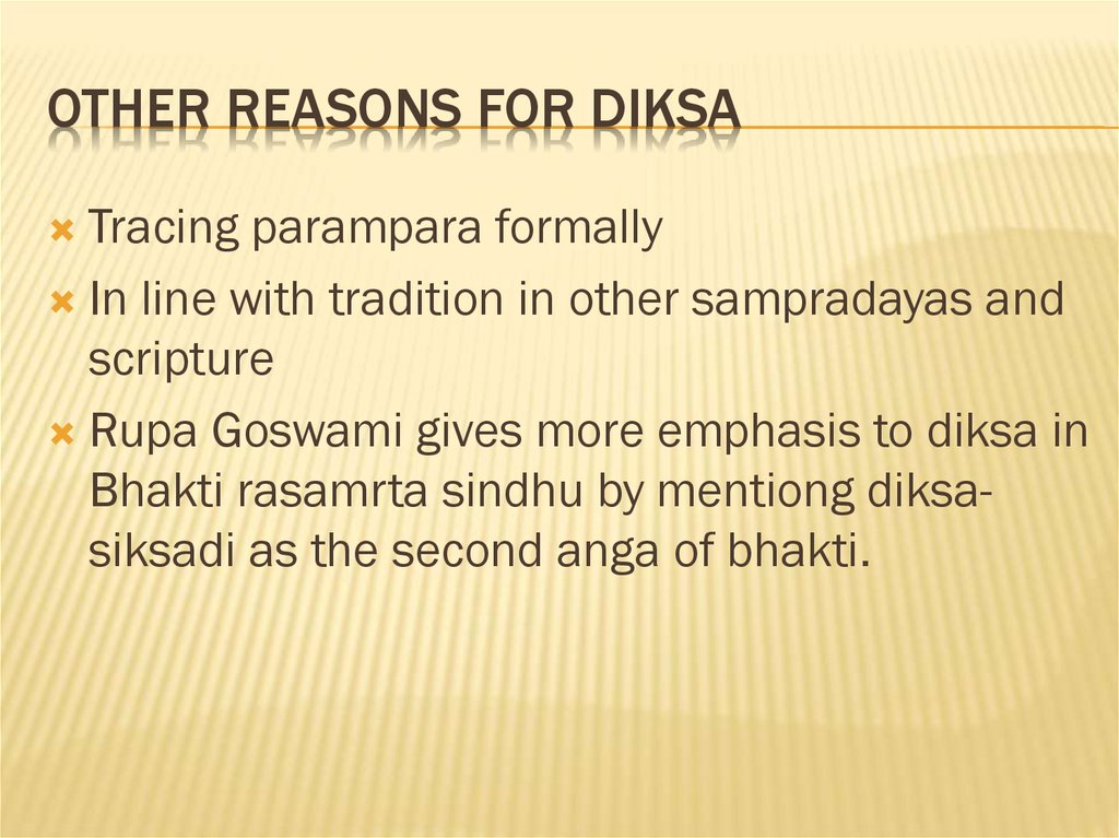 Other reasons for Diksa