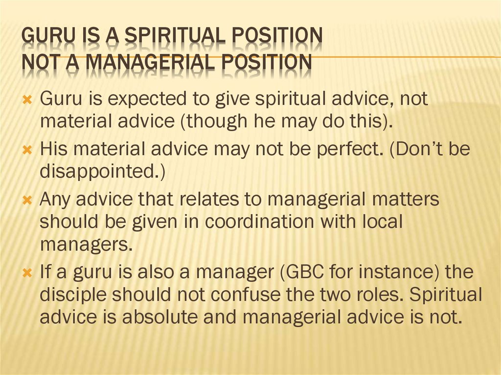 Guru is a spiritual position Not a managerial position