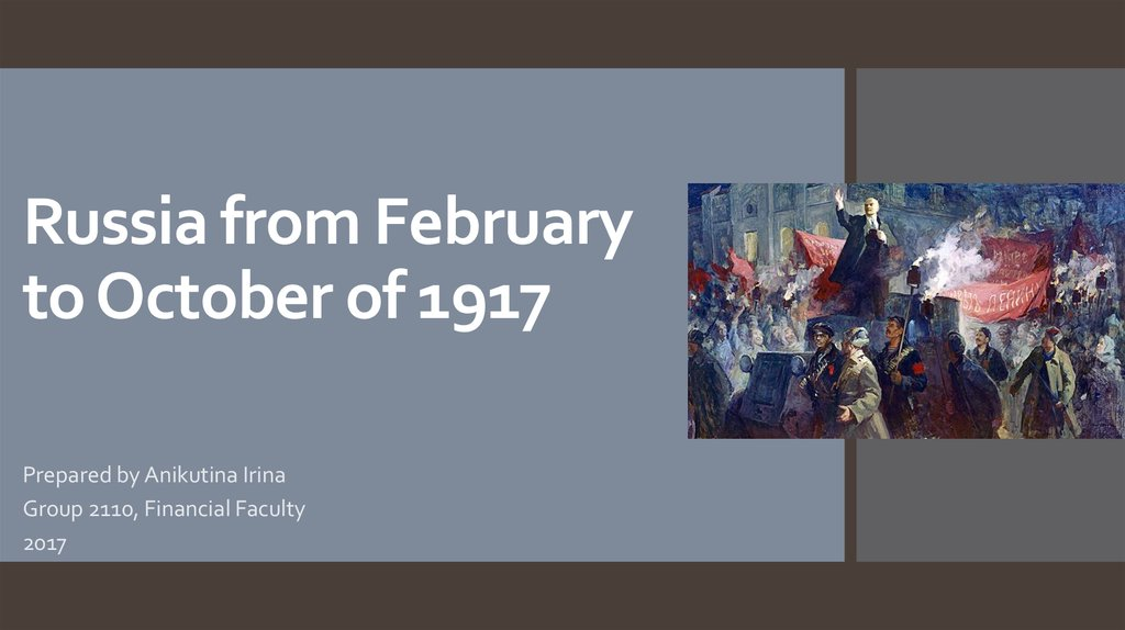 Russia from February to October of 1917