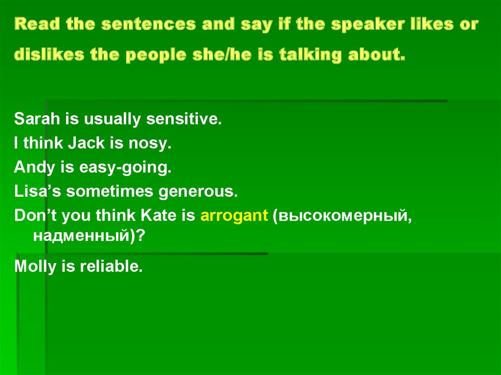 Read the sentences and say if the speaker likes or dislikes the people she/he is talking about.
