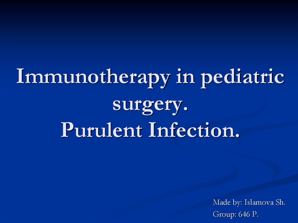 Immunotherapy in pediatric surgery. Purulent Infection.