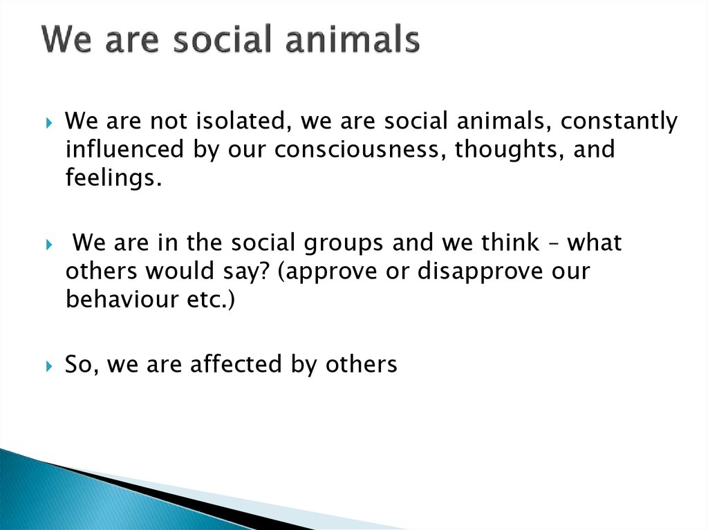 We are social animals
